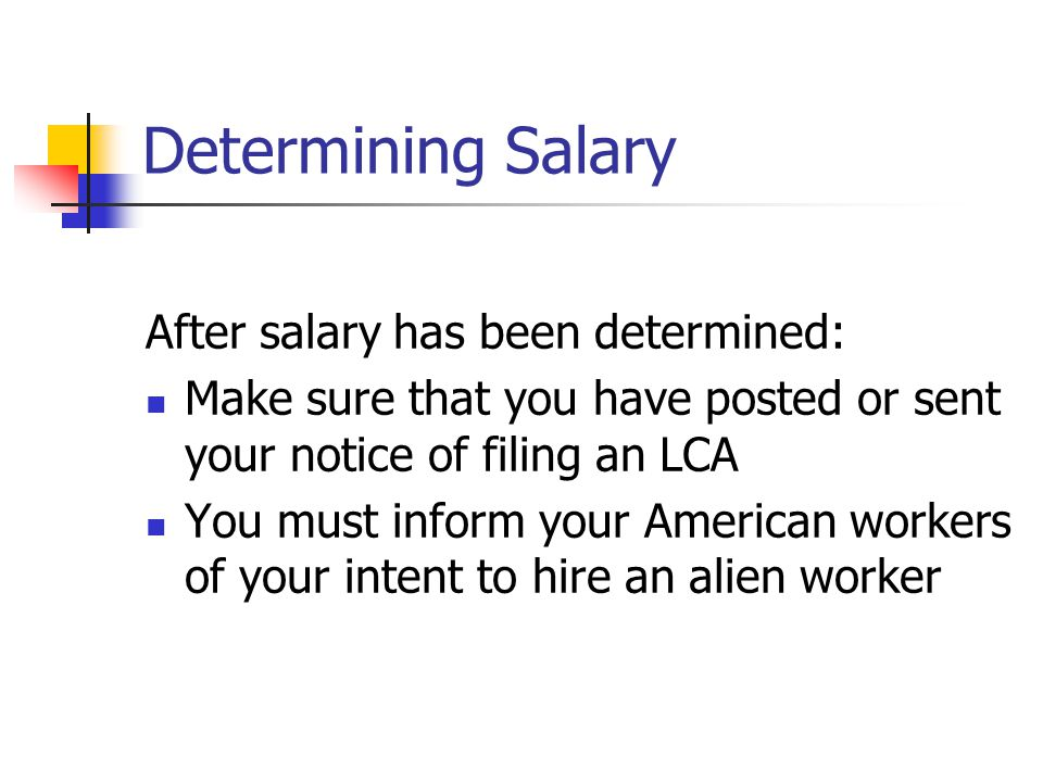 Determining Salary After salary has been determined: