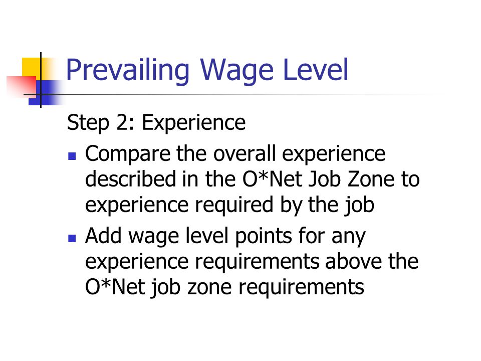 Prevailing Wage Level Step 2: Experience