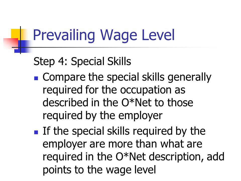 Prevailing Wage Level Step 4: Special Skills