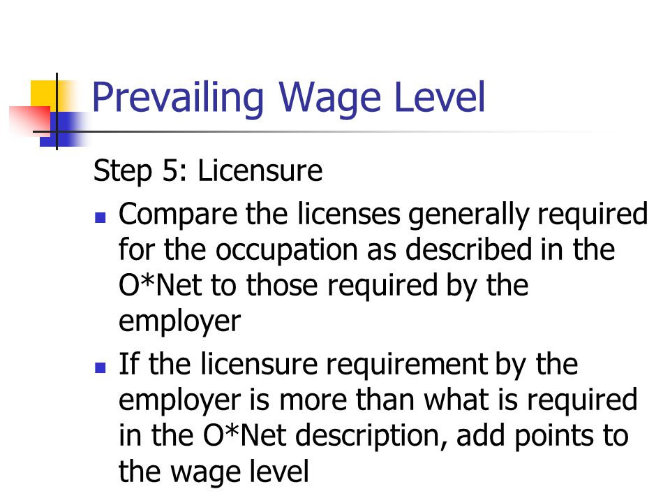 Prevailing Wage Level Step 5: Licensure