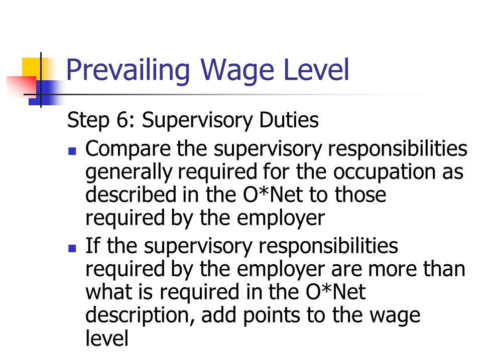 Prevailing Wage Level Step 6: Supervisory Duties