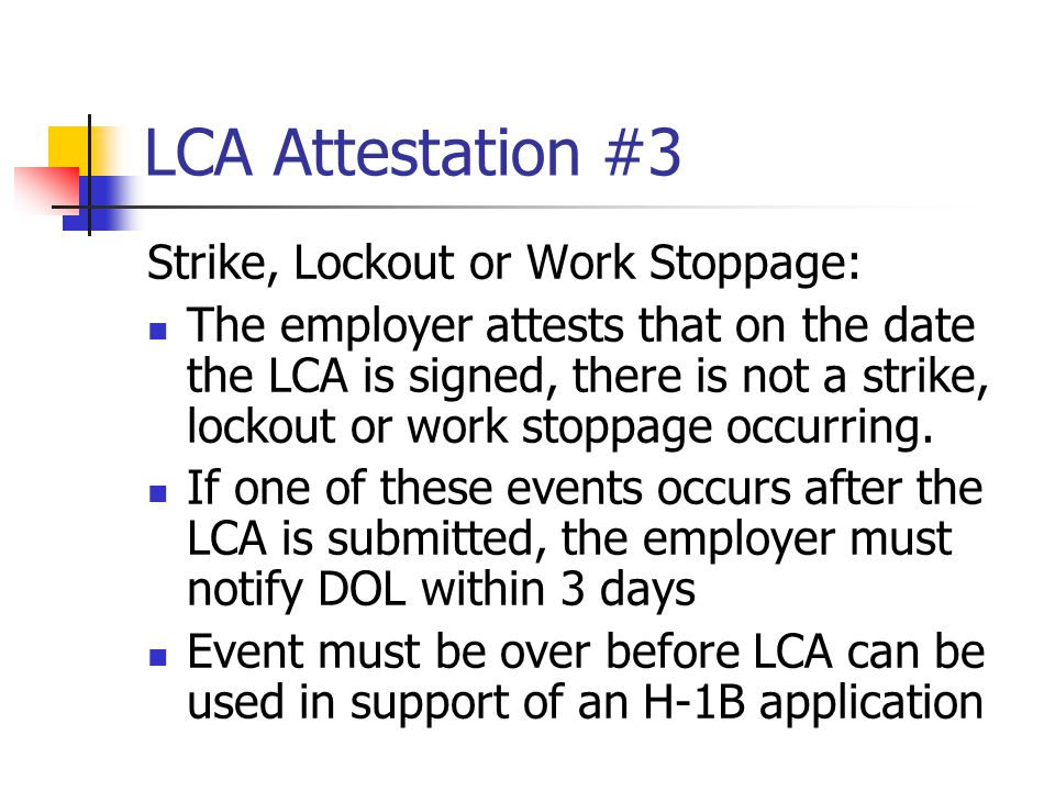 LCA Attestation #3 Strike, Lockout or Work Stoppage: