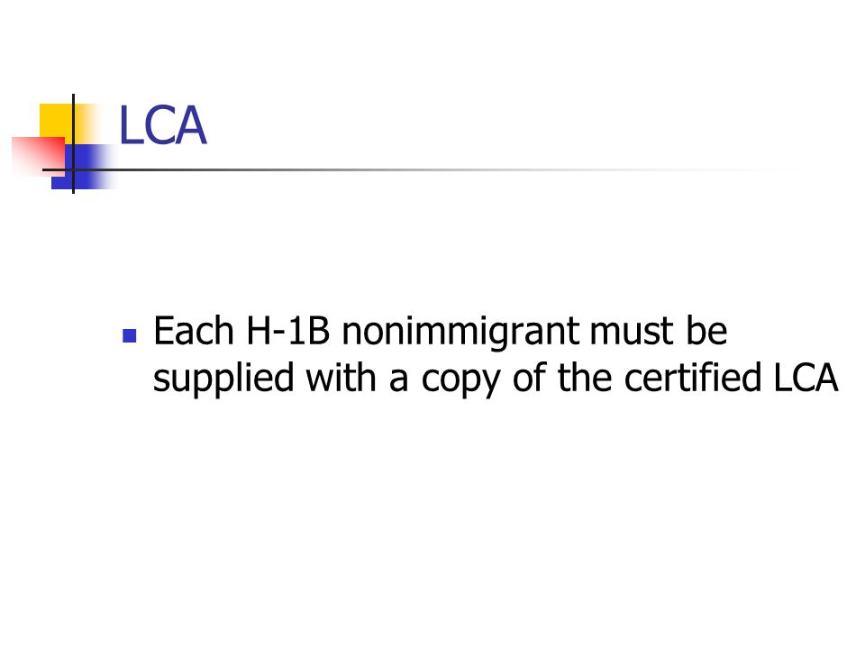 LCA Each H-1B nonimmigrant must be supplied with a copy of the certified LCA