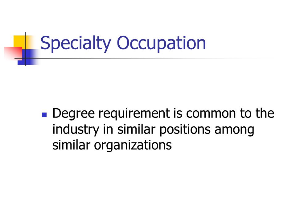 Specialty Occupation Degree requirement is common to the industry in similar positions among similar organizations.