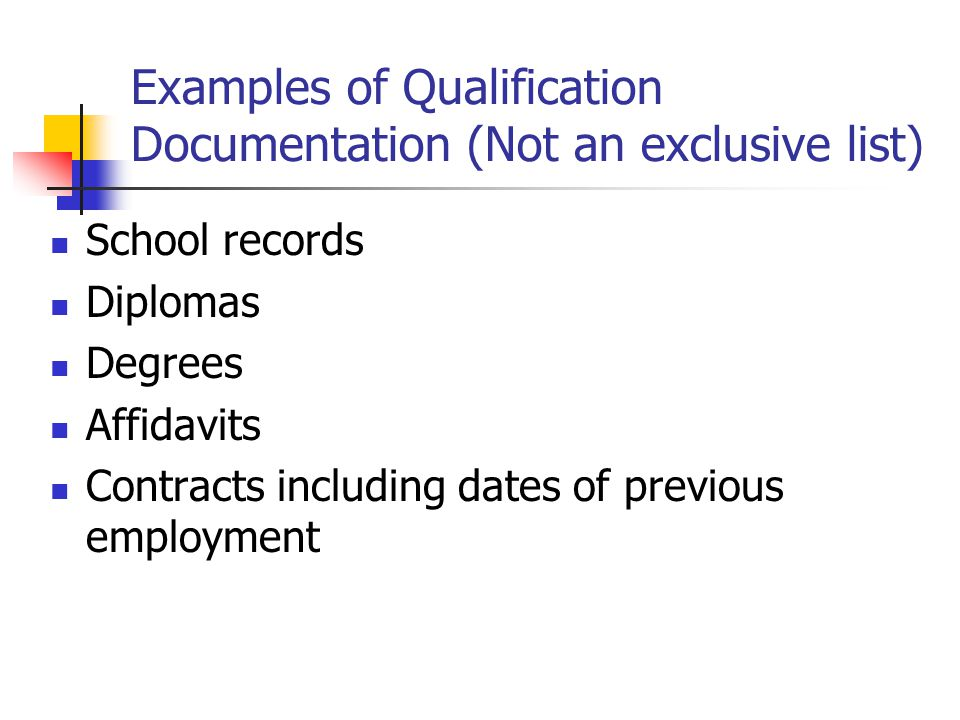Examples of Qualification Documentation (Not an exclusive list)