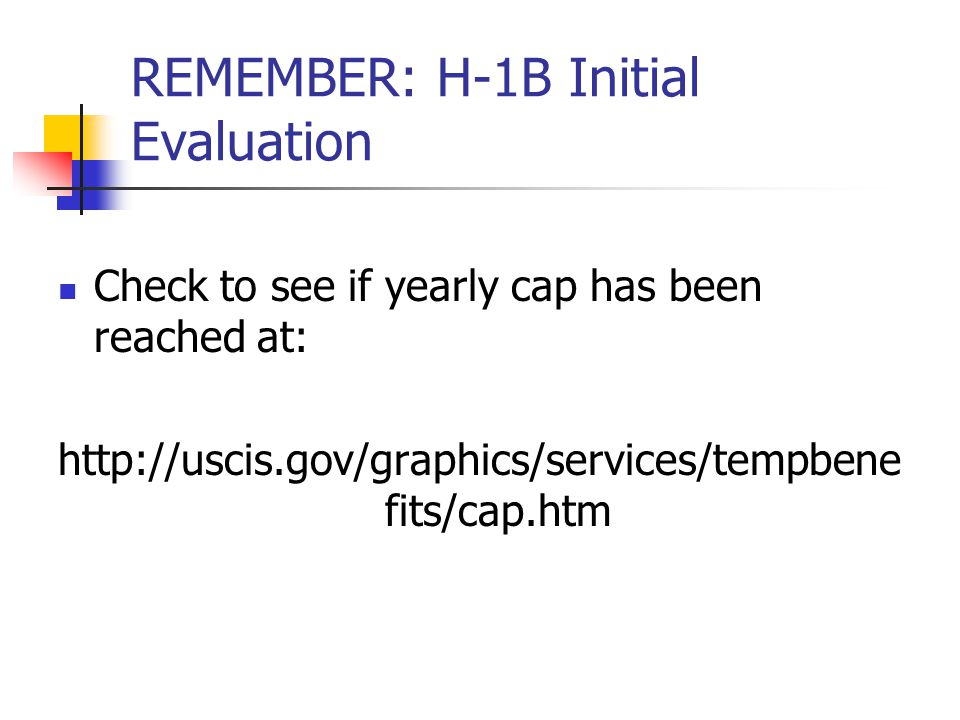 REMEMBER: H-1B Initial Evaluation