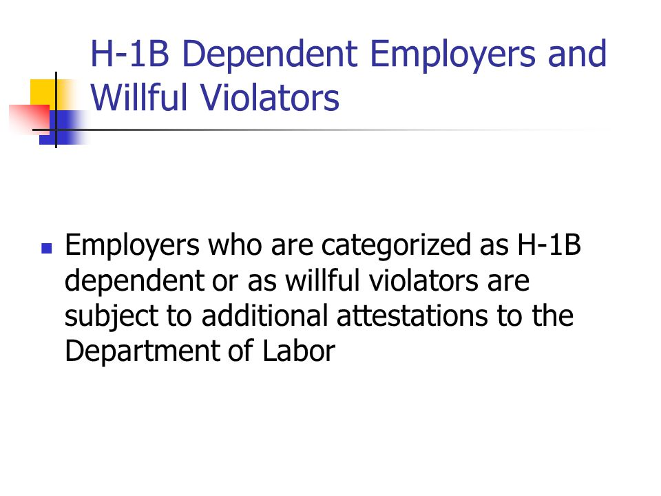 H-1B Dependent Employers and Willful Violators