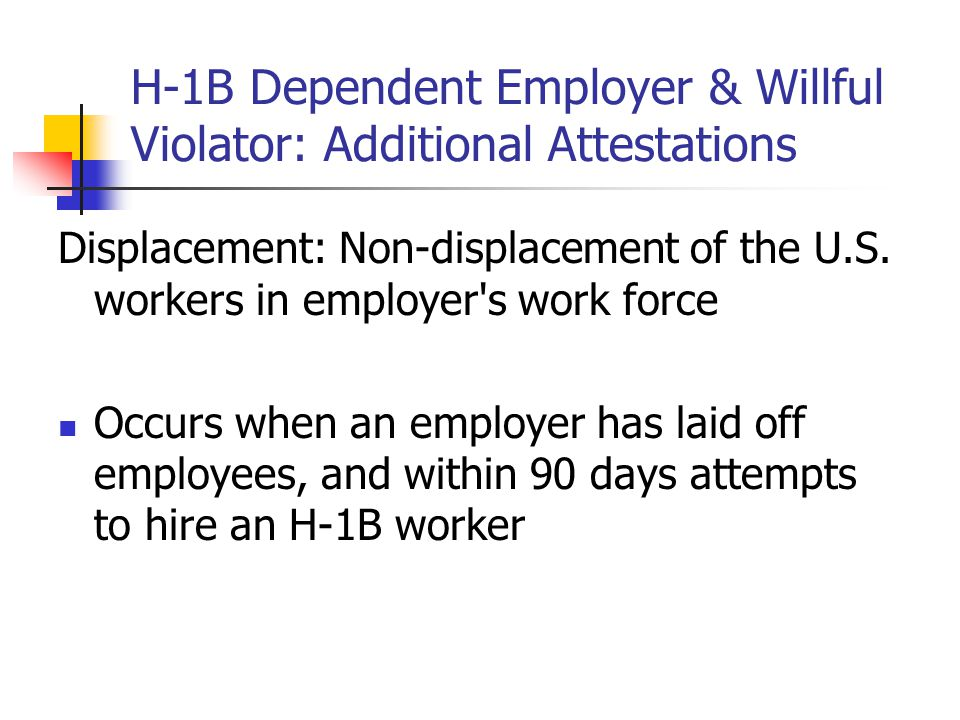 H-1B Dependent Employer & Willful Violator: Additional Attestations
