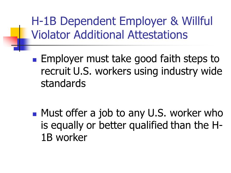 H-1B Dependent Employer & Willful Violator Additional Attestations