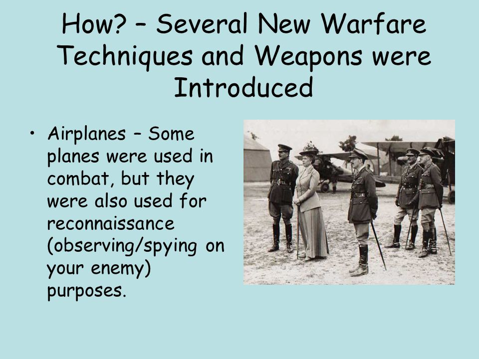 How – Several New Warfare Techniques and Weapons were Introduced