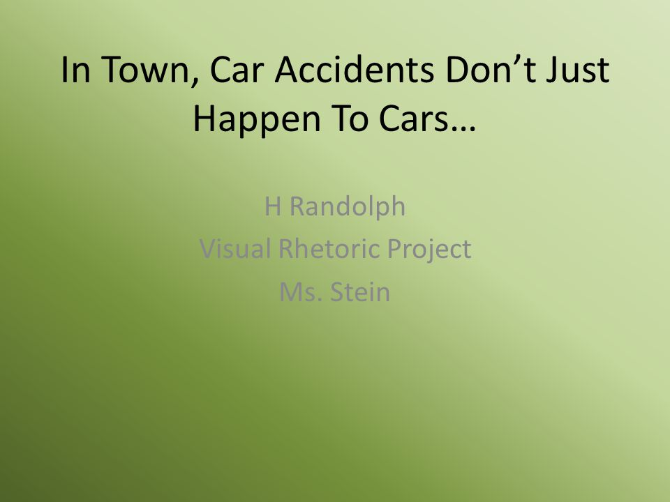 In Town, Car Accidents Don't Just Happen To Cars…
