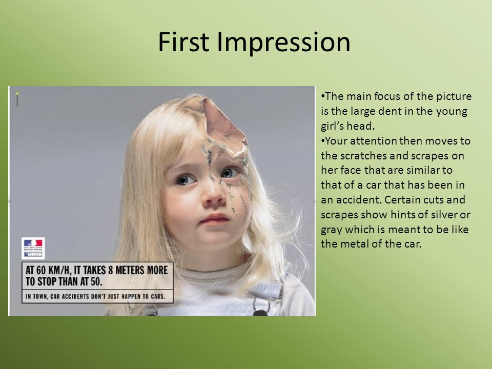 First Impression The main focus of the picture is the large dent in the young girl's head.