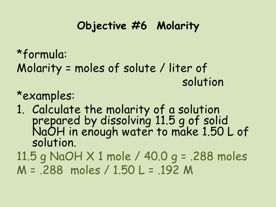 Molarity = moles of solute / liter of solution *examples: