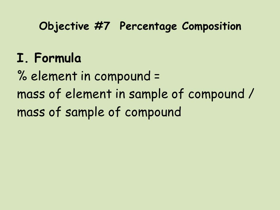 Objective #7 Percentage Composition