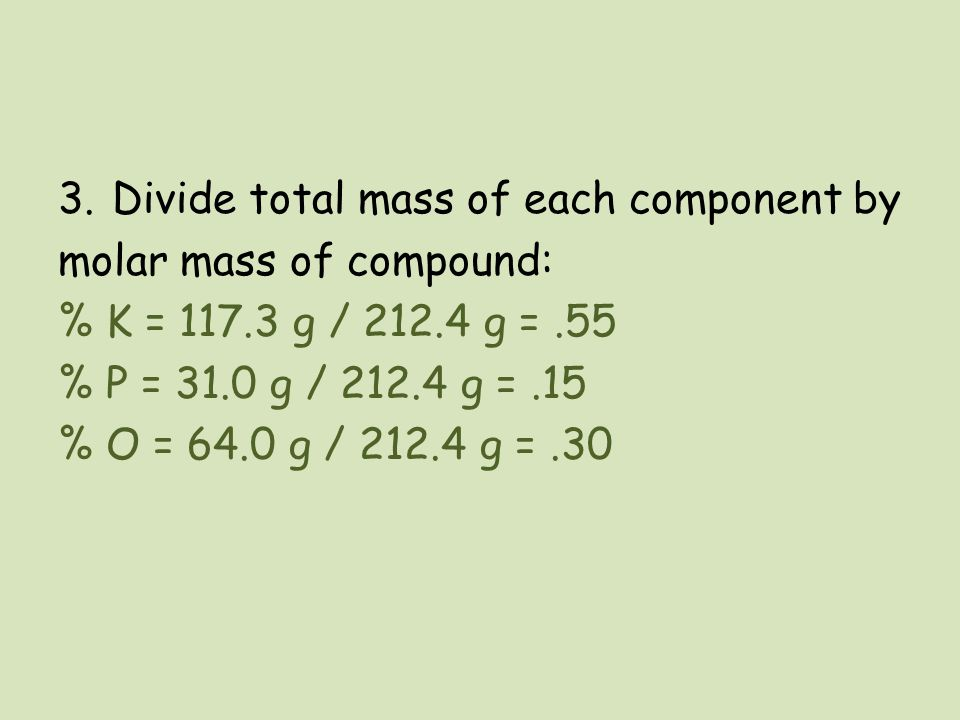 Divide total mass of each component by