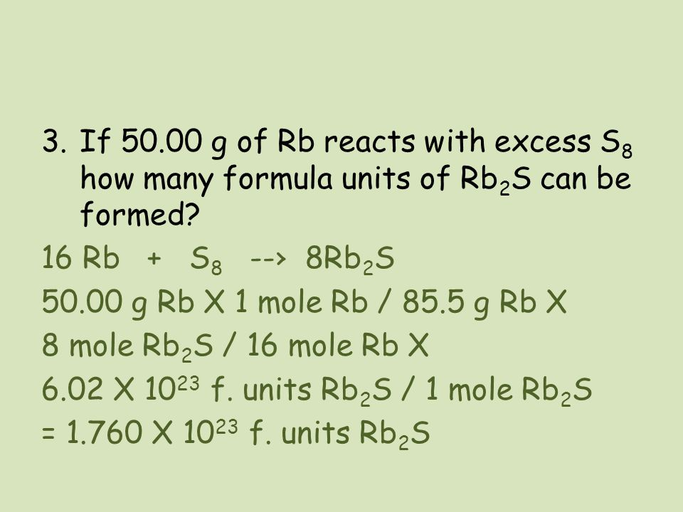 If 50.00 g of Rb reacts with excess S8 how many formula units of Rb2S can be formed