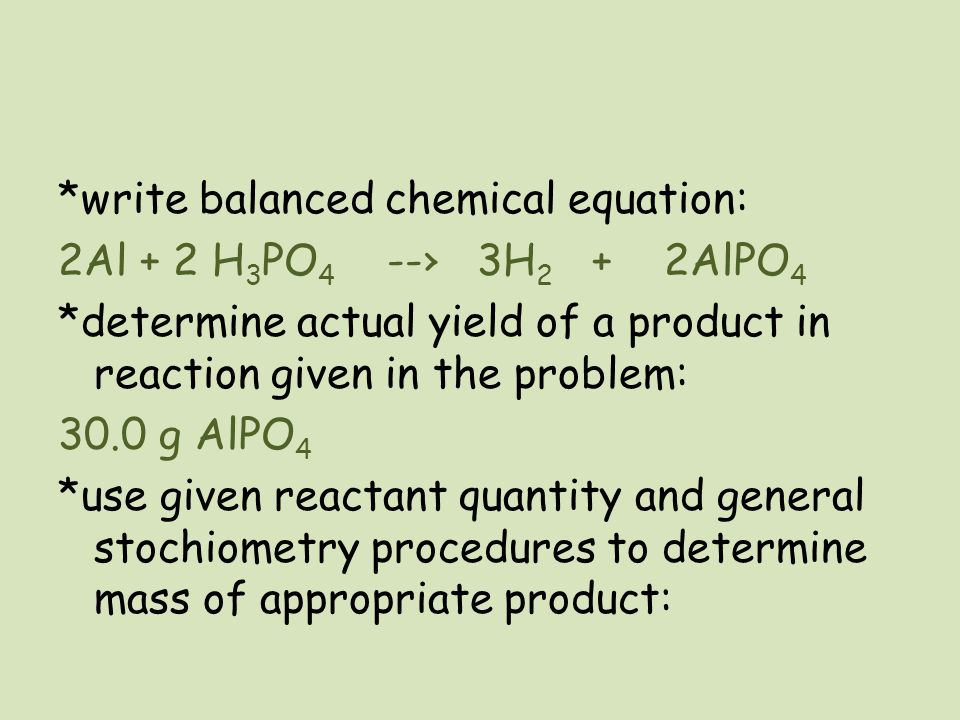 write balanced chemical equation: 2Al + 2 H3PO4 --› 3H2 + 2AlPO4
