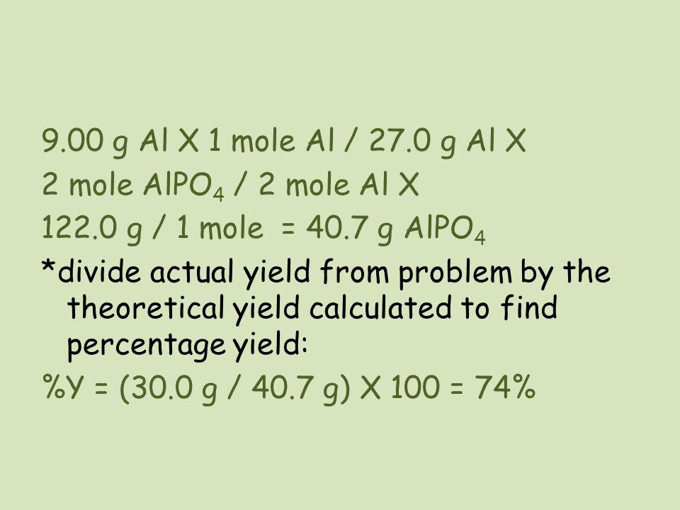 9. 00 g Al X 1 mole Al / 27. 0 g Al X 2 mole AlPO4 / 2 mole Al X 122