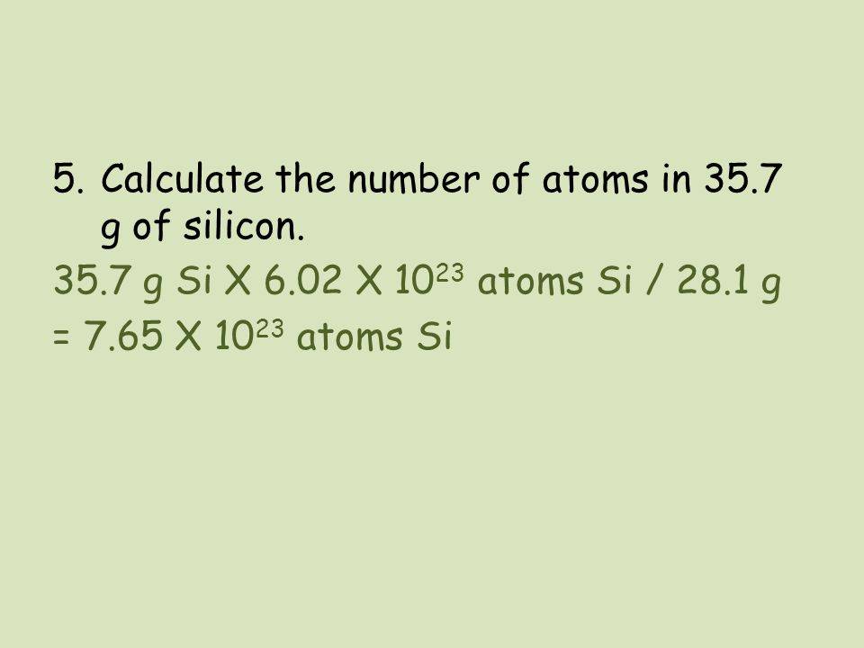 Calculate the number of atoms in 35.7 g of silicon.