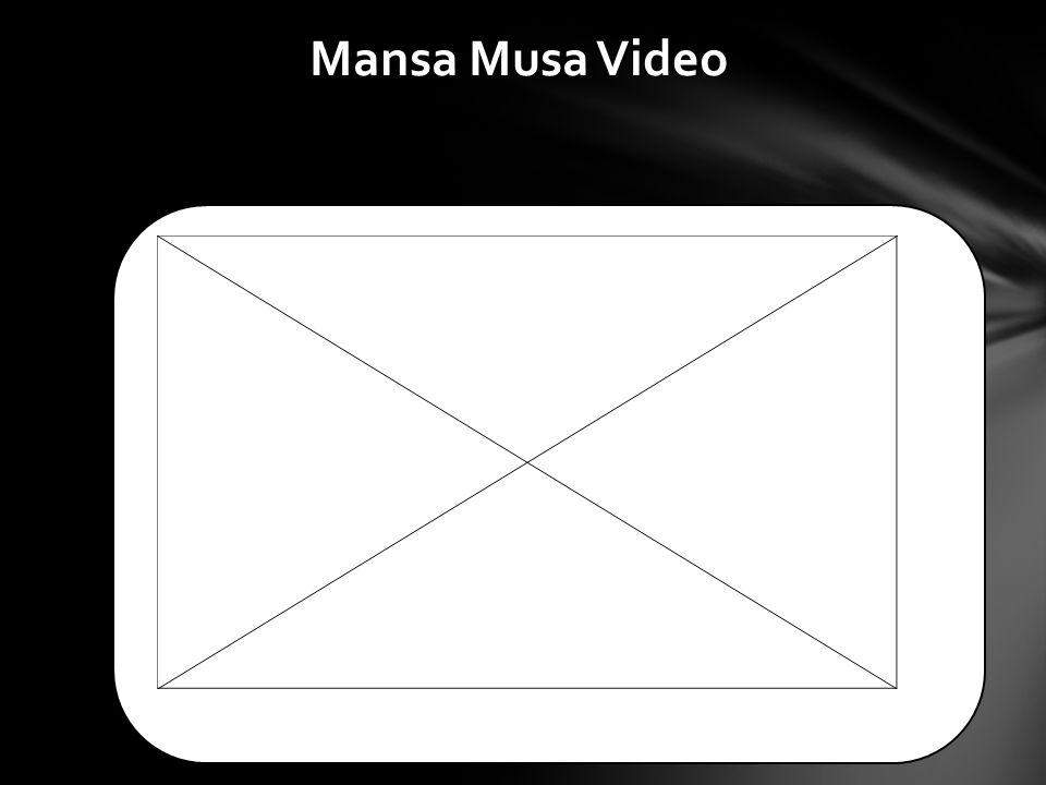 Mansa Musa Video
