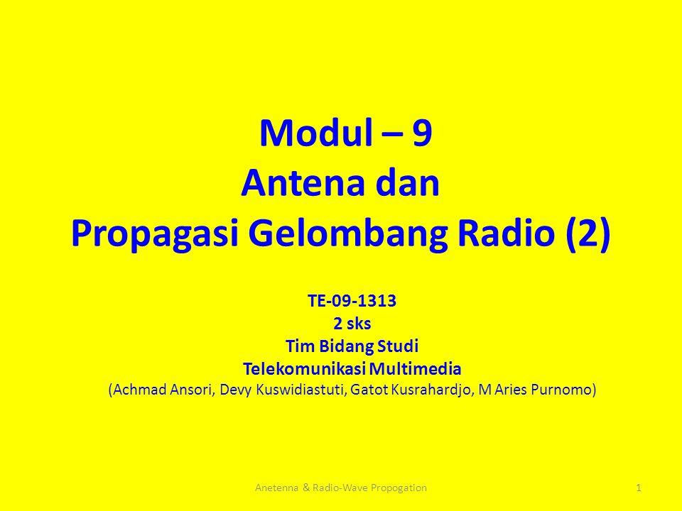 Modul – 9 Antena dan Propagasi Gelombang Radio (2)
