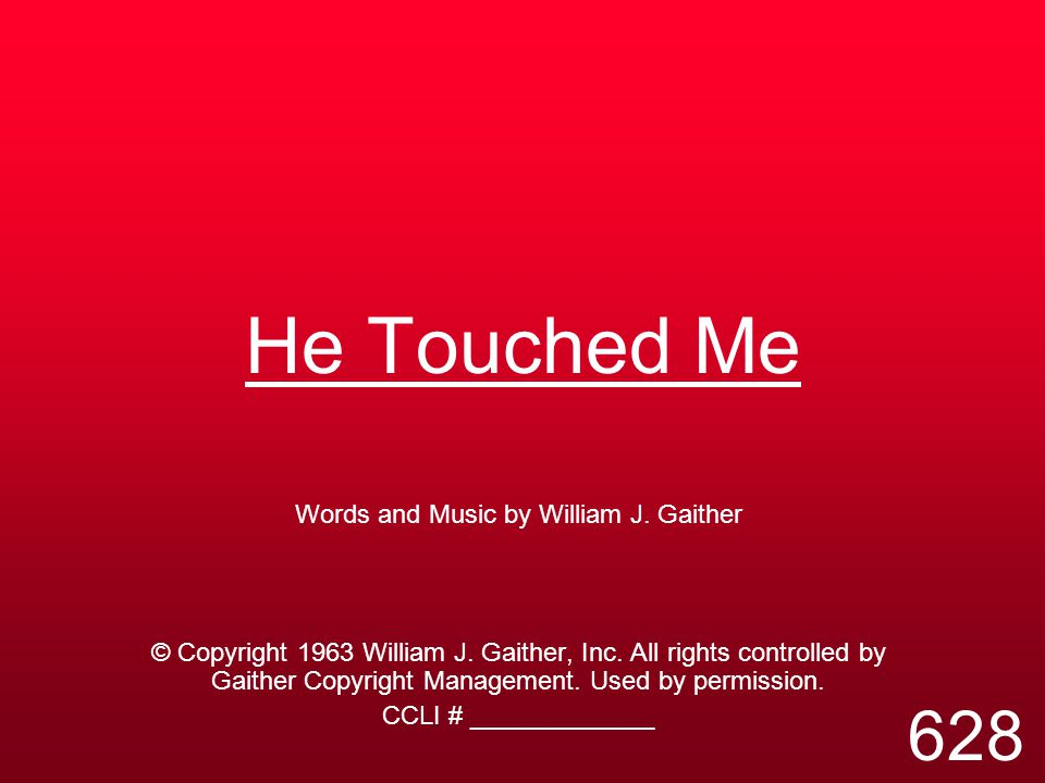 Words and Music by William J. Gaither