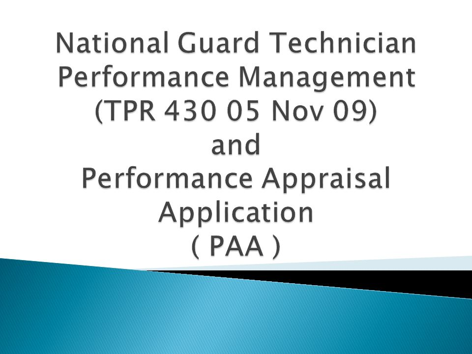 National Guard Technician Performance Management (TPR Nov 09) and Performance Appraisal Application ( PAA )