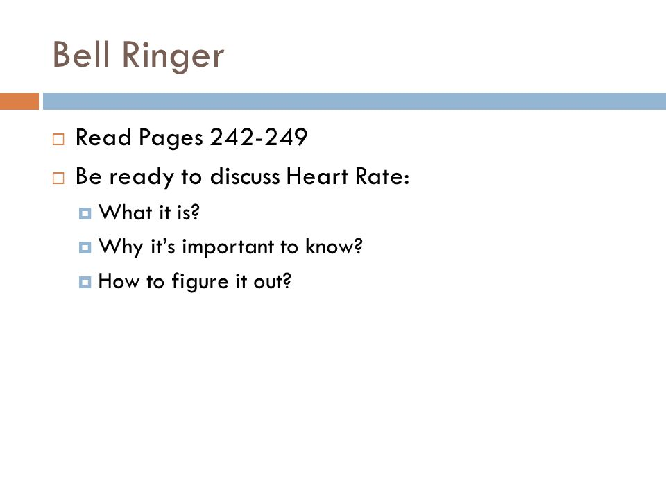 Bell Ringer Read Pages 242-249 Be ready to discuss Heart Rate: