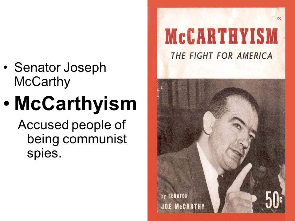 McCarthyism Senator Joseph McCarthy