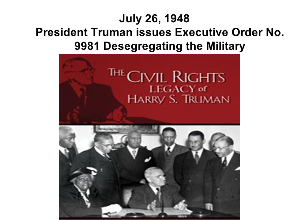 July 26, 1948 President Truman issues Executive Order No