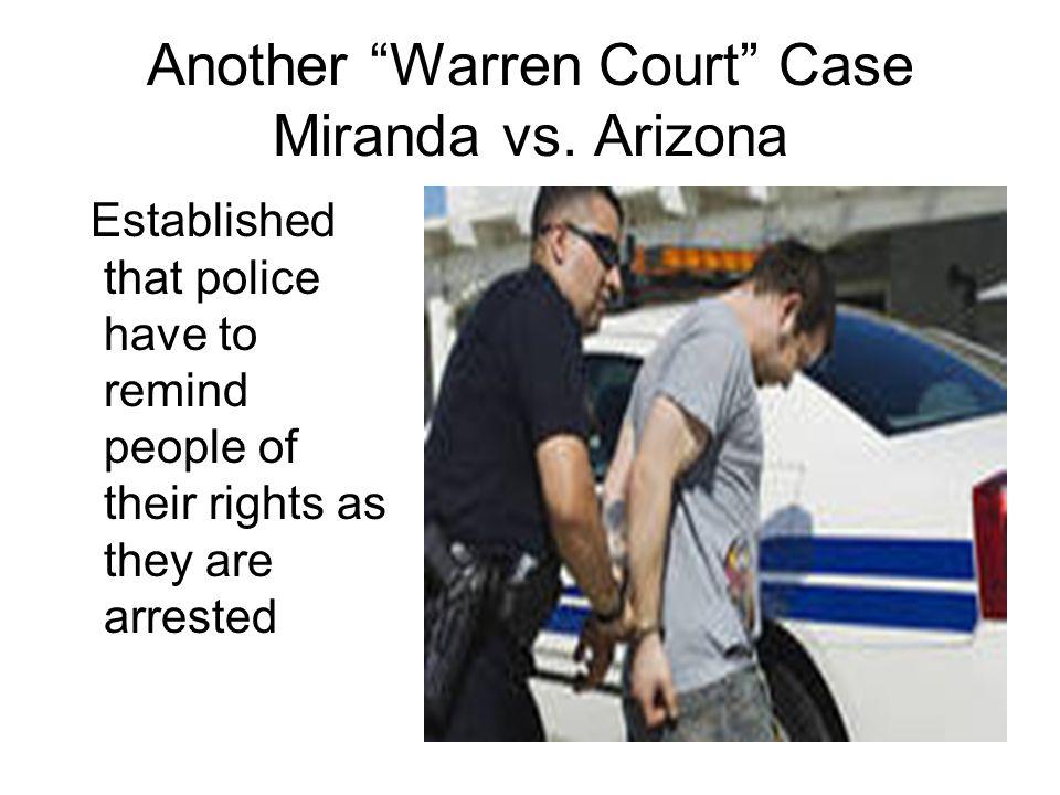 Another Warren Court Case Miranda vs. Arizona