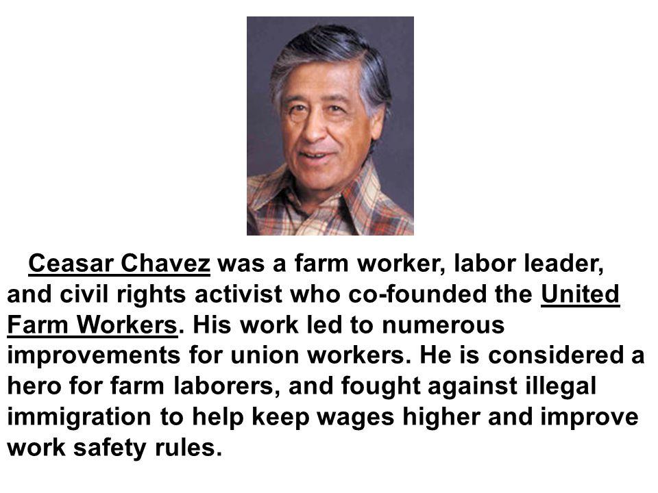 César Estrada Chávez was a Mexican American
