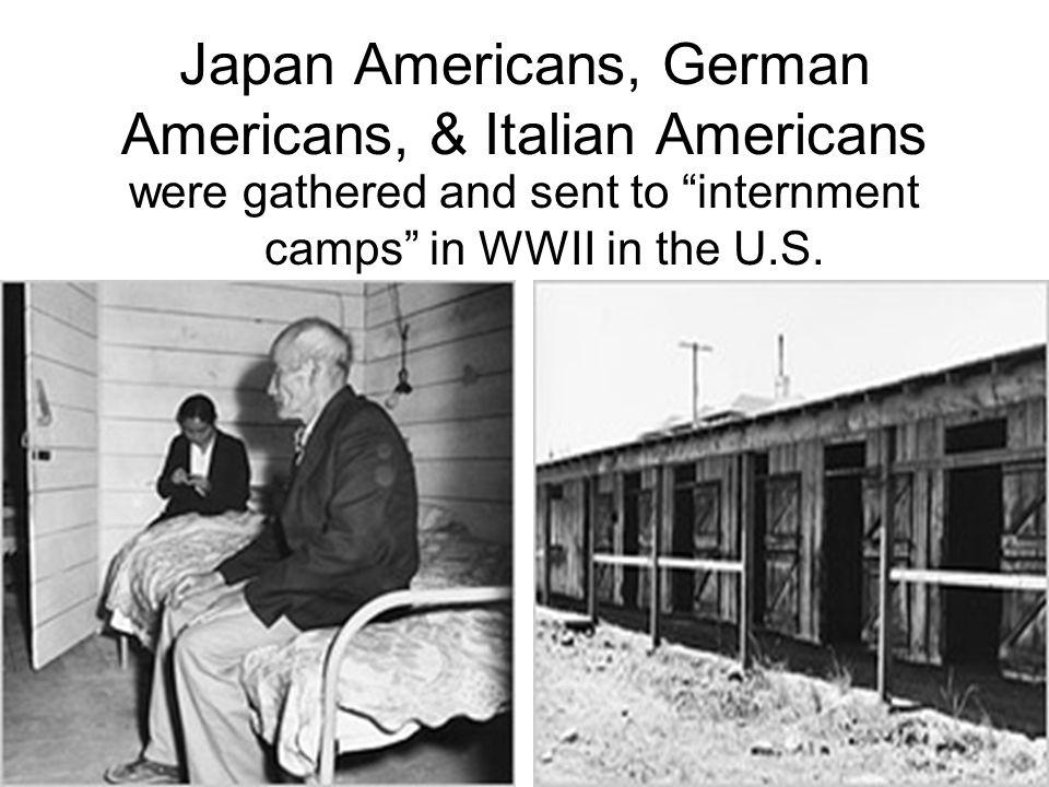 Japan Americans, German Americans, & Italian Americans