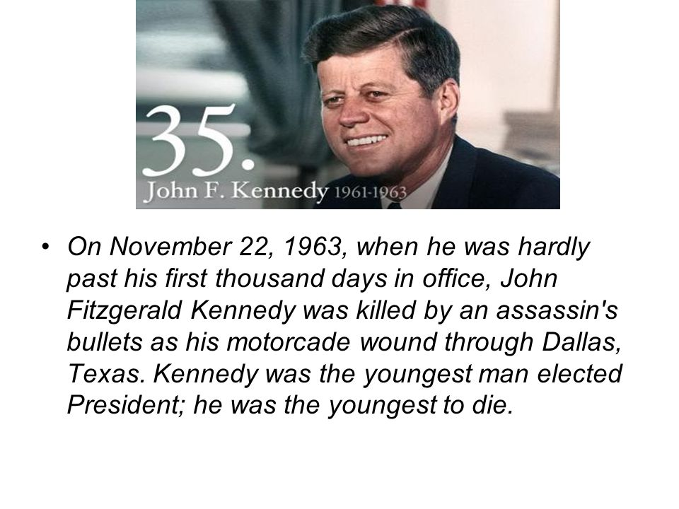On November 22, 1963, when he was hardly past his first thousand days in office, John Fitzgerald Kennedy was killed by an assassin s bullets as his motorcade wound through Dallas, Texas.