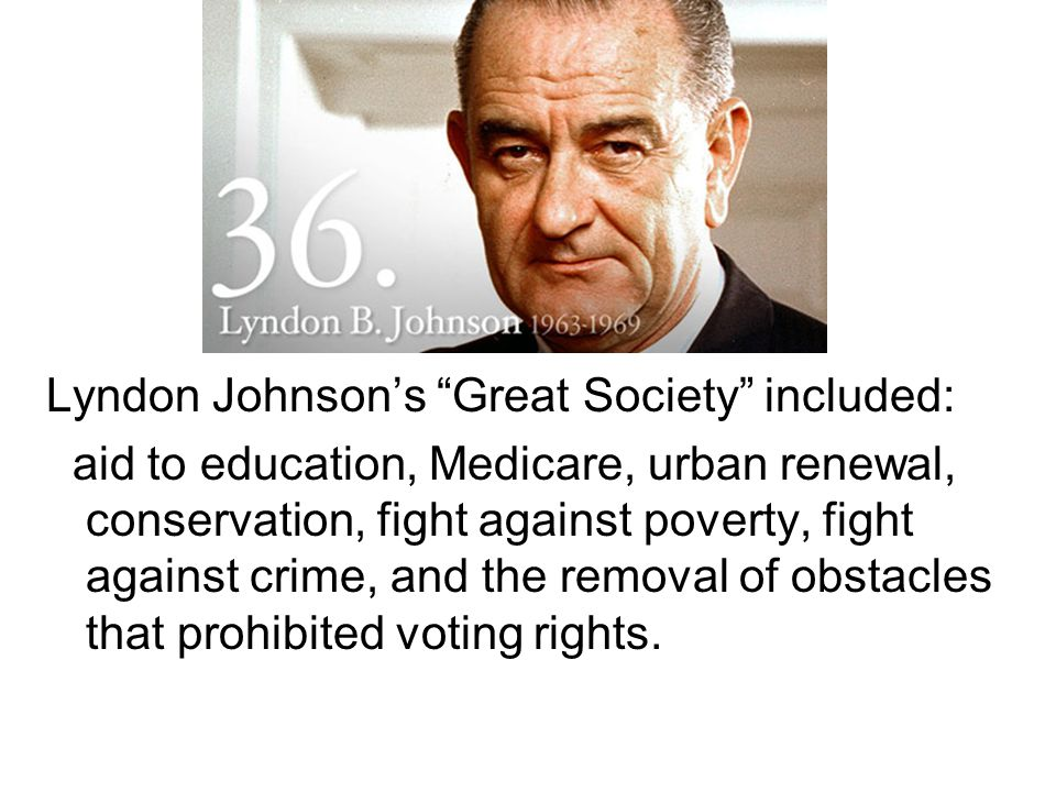 Lyndon Johnson's Great Society included: