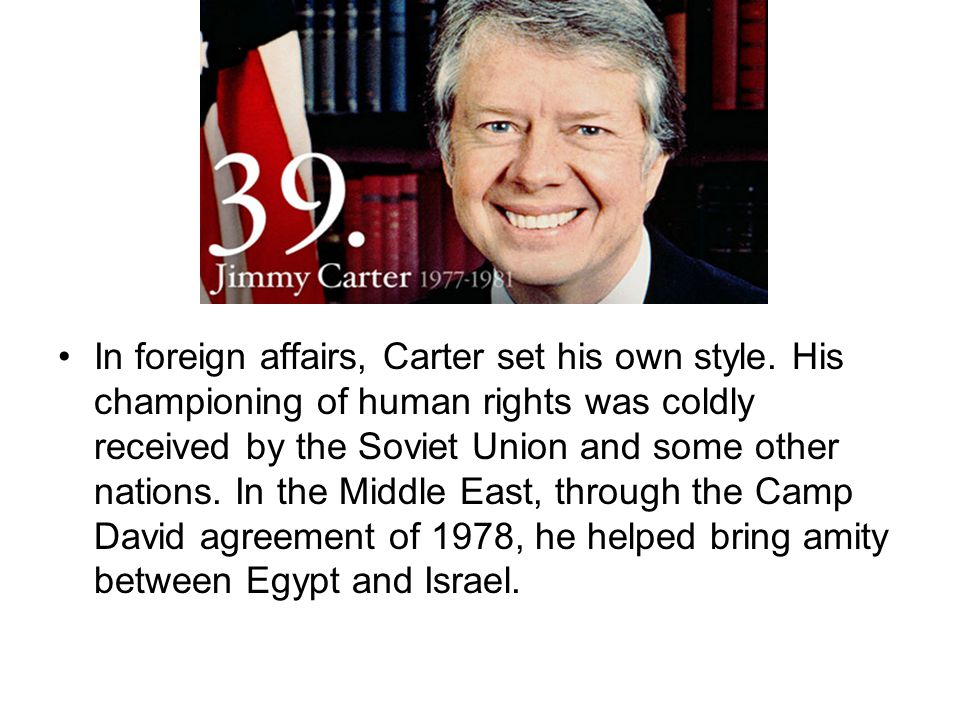 In foreign affairs, Carter set his own style