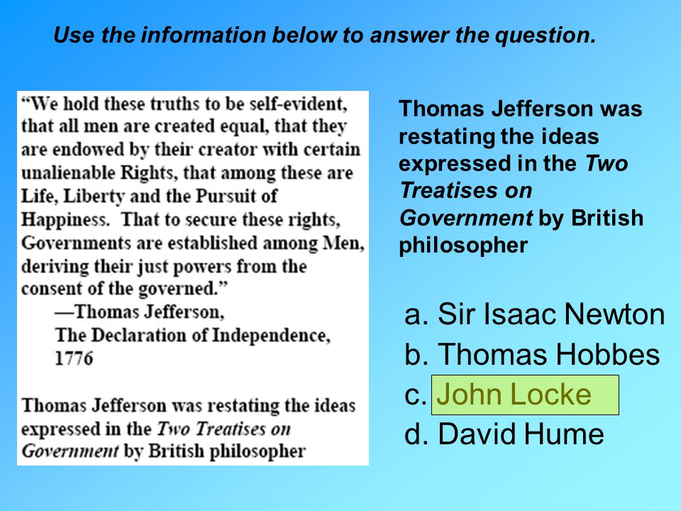 a. Sir Isaac Newton b. Thomas Hobbes c. John Locke d. David Hume