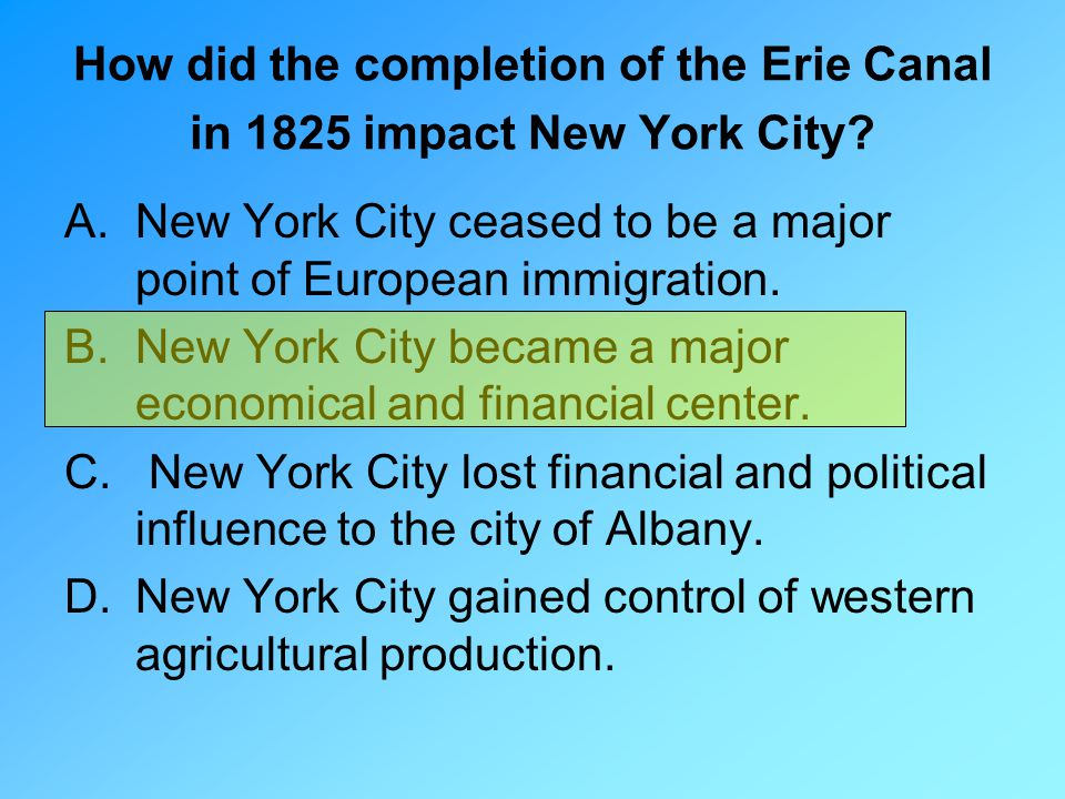 How did the completion of the Erie Canal in 1825 impact New York City