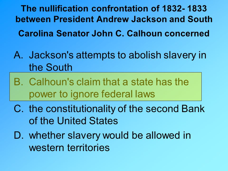 Jackson s attempts to abolish slavery in the South