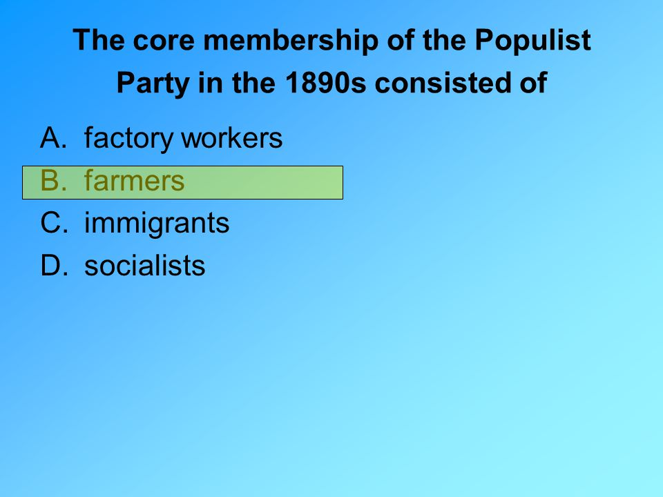 The core membership of the Populist Party in the 1890s consisted of