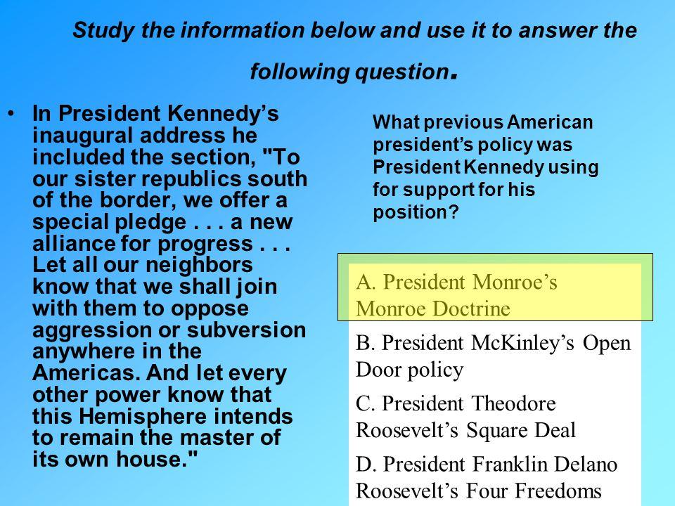 A. President Monroe's Monroe Doctrine