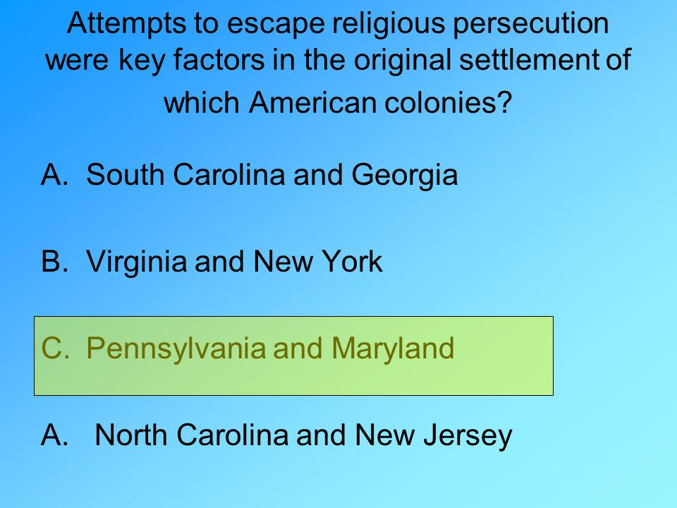 Attempts to escape religious persecution were key factors in the original settlement of which American colonies