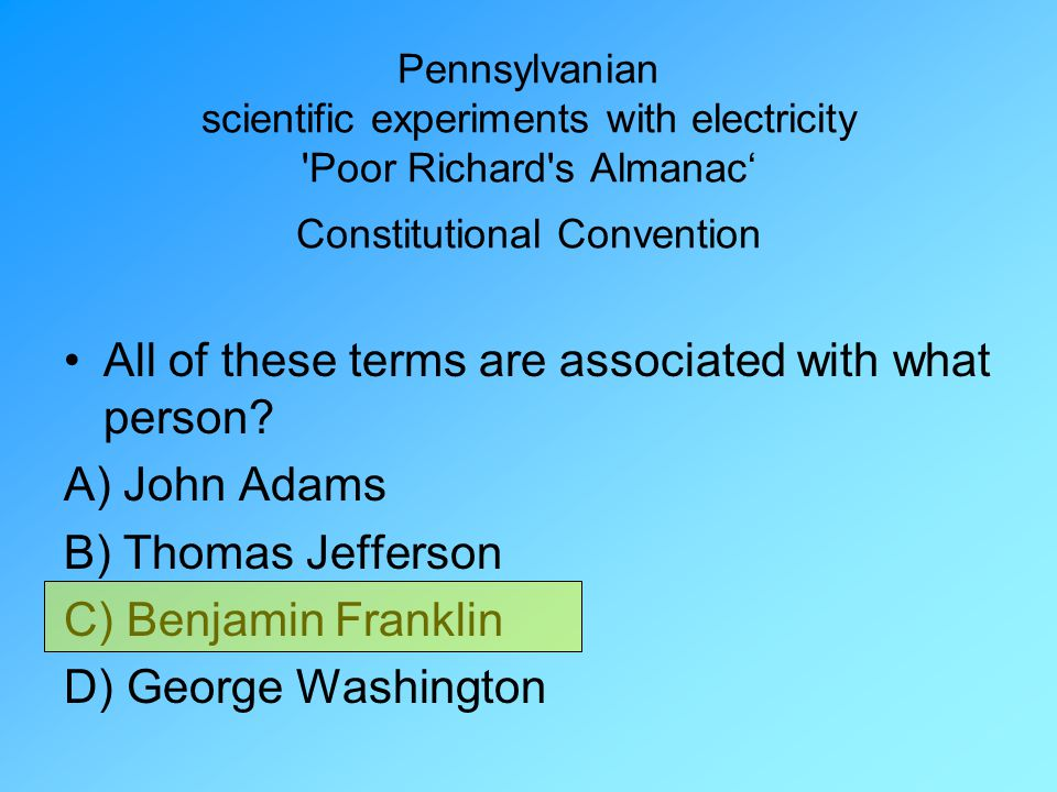 All of these terms are associated with what person A) John Adams