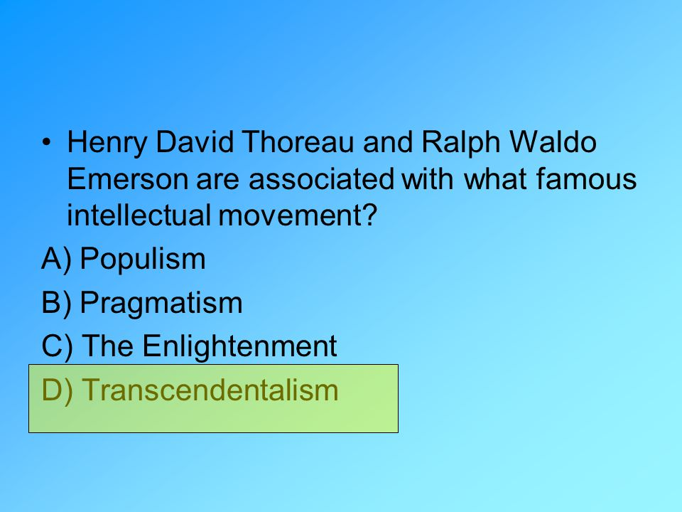 Henry David Thoreau and Ralph Waldo Emerson are associated with what famous intellectual movement