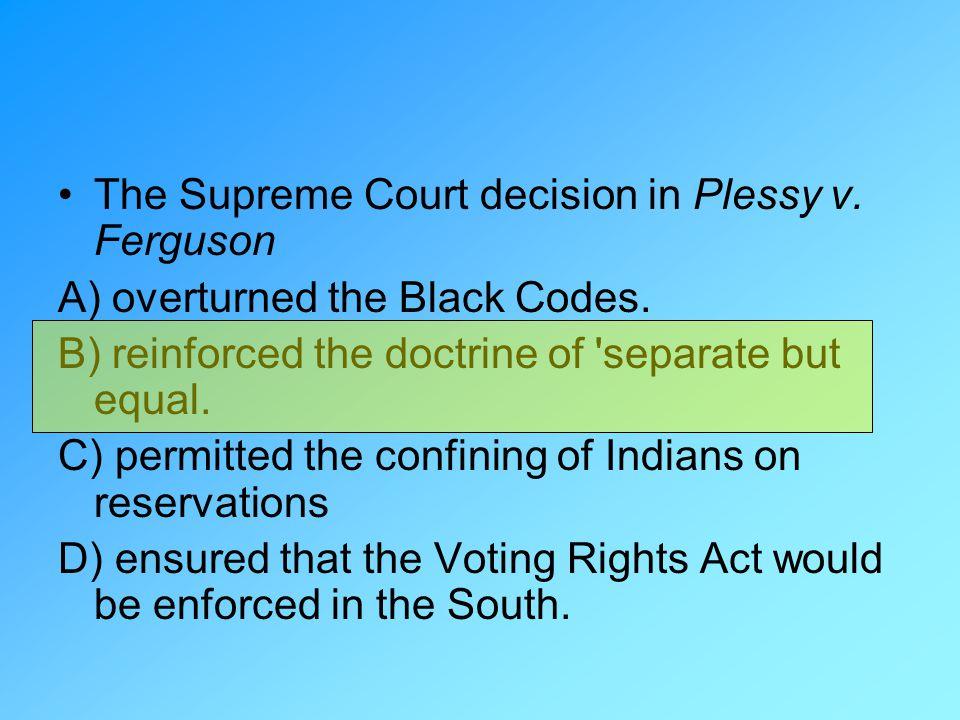 The Supreme Court decision in Plessy v. Ferguson