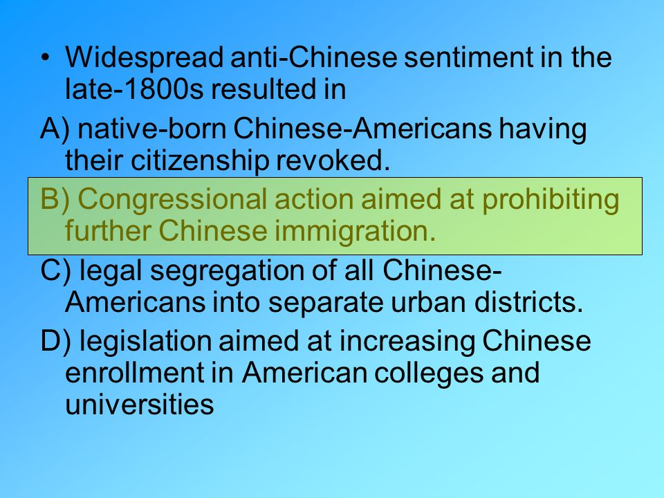 Widespread anti-Chinese sentiment in the late-1800s resulted in