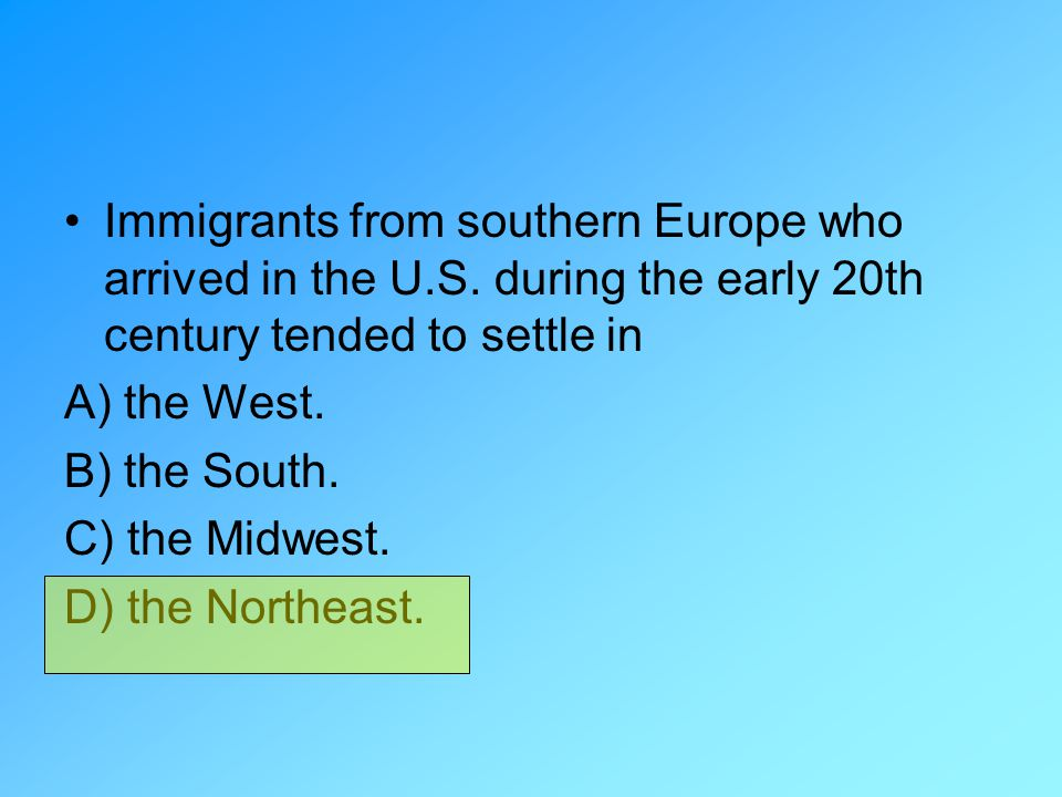 Immigrants from southern Europe who arrived in the U. S
