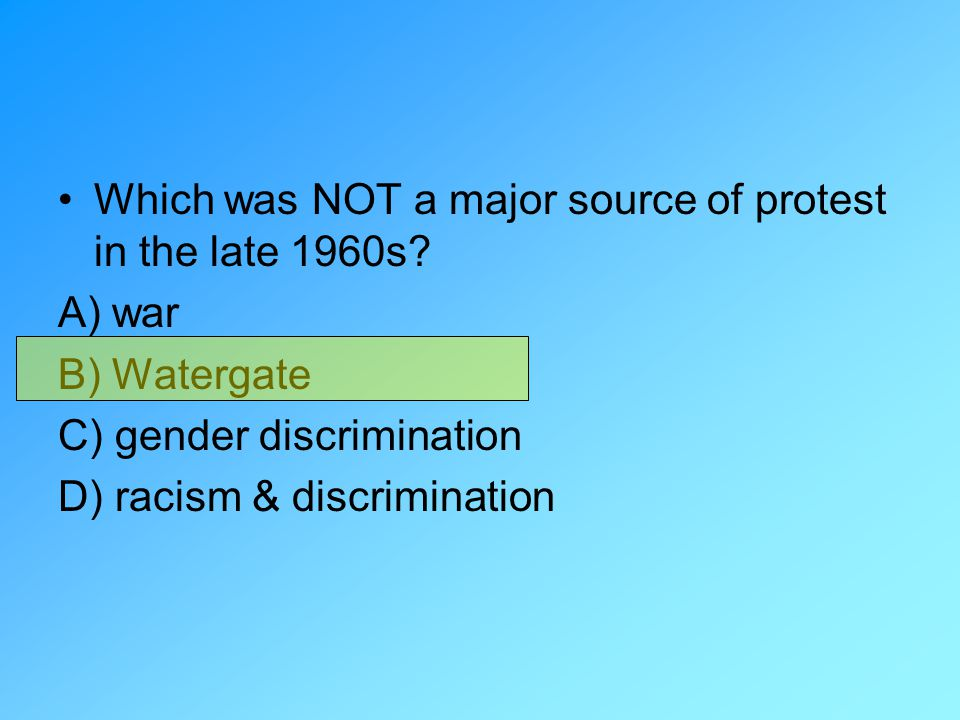 Which was NOT a major source of protest in the late 1960s