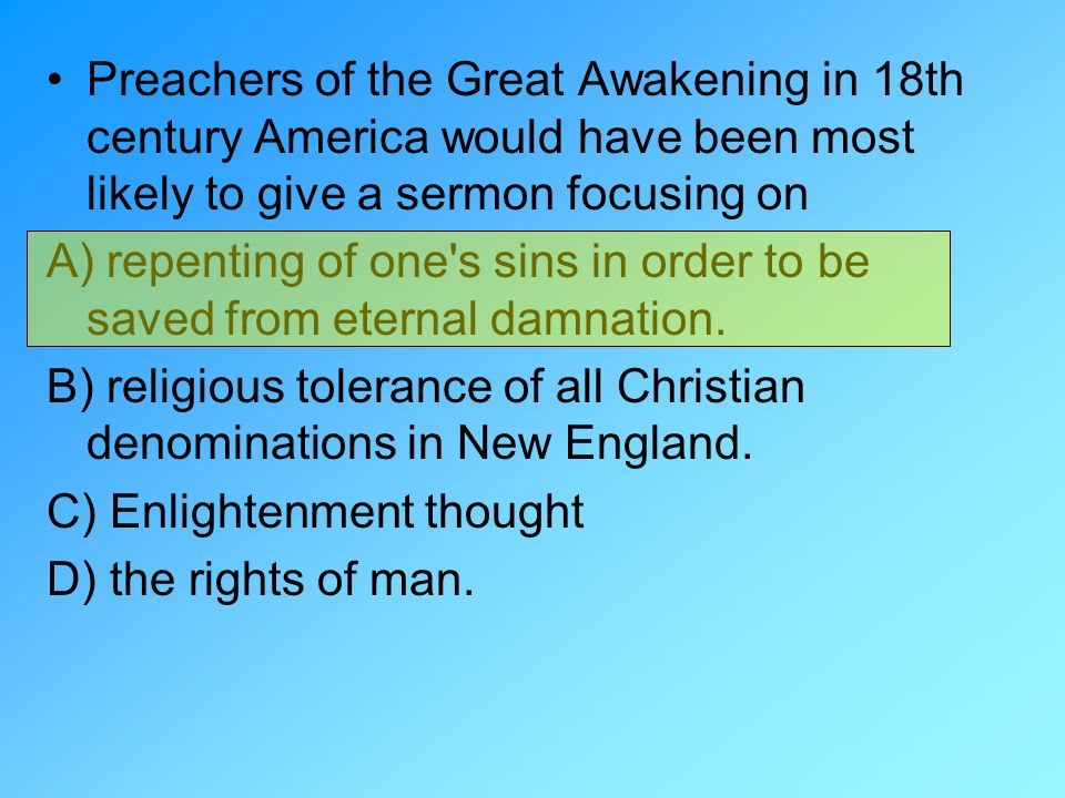 Preachers of the Great Awakening in 18th century America would have been most likely to give a sermon focusing on