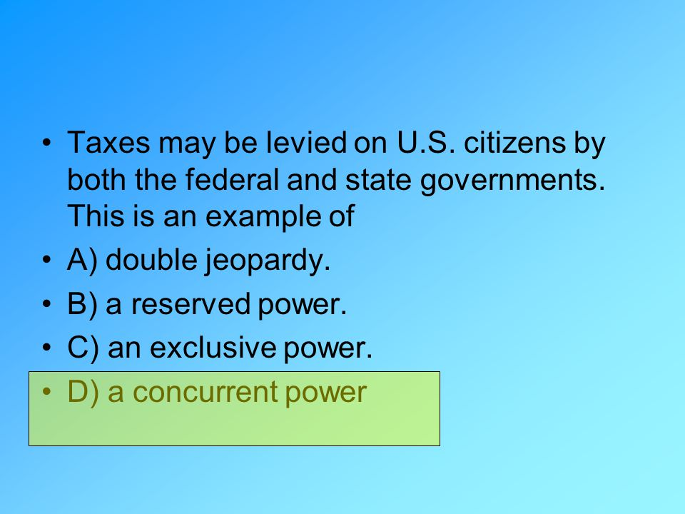 Taxes may be levied on U. S